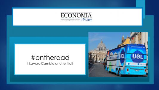 UGL #ontheroad 30 tappe italiane per incontrare i lavoratori