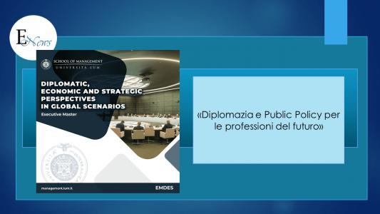 Diplomazia e Public Policy per le professioni del futuro